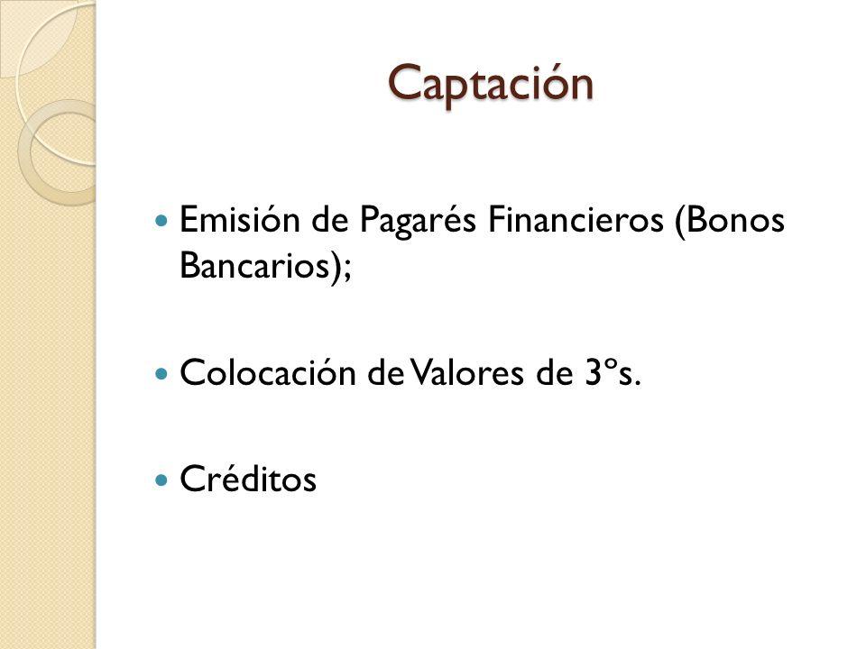 Captación Emisión de Pagarés Financieros (Bonos Bancarios);