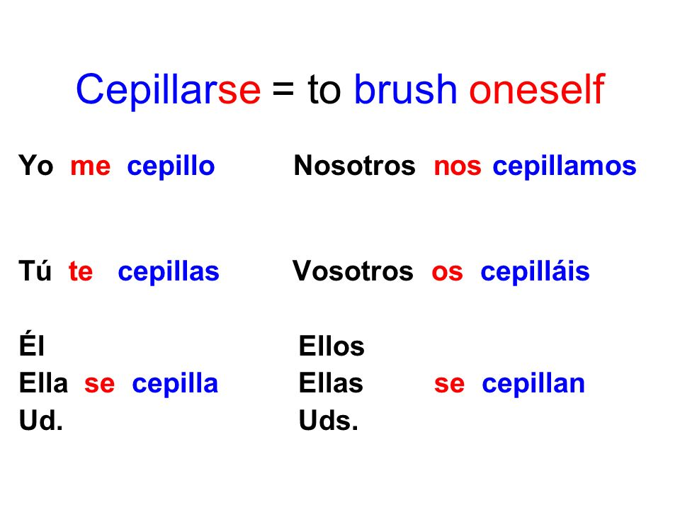 Cepillarse = to brush oneself