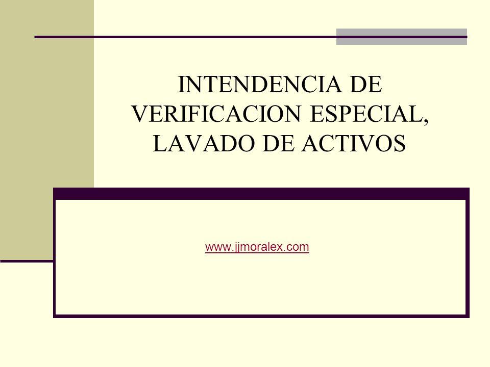 INTENDENCIA DE VERIFICACION ESPECIAL, LAVADO DE ACTIVOS