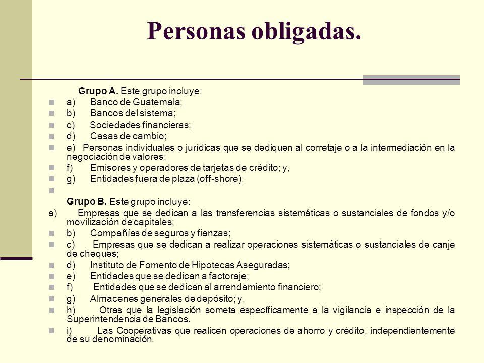 Personas obligadas. a) Banco de Guatemala; b) Bancos del sistema;