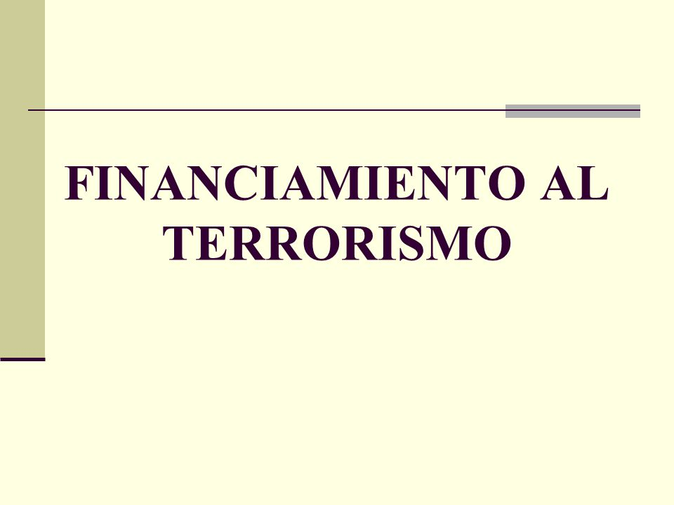 FINANCIAMIENTO AL TERRORISMO