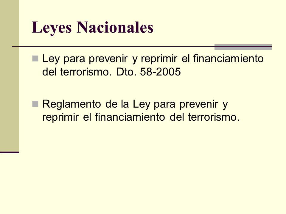 Leyes Nacionales Ley para prevenir y reprimir el financiamiento del terrorismo. Dto. 58-2005.
