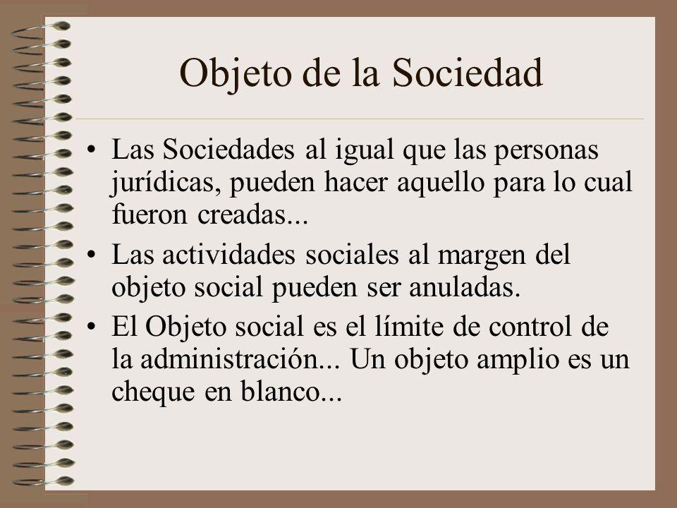 Objeto de la SociedadLas Sociedades al igual que las personas jurídicas, pueden hacer aquello para lo cual fueron creadas...