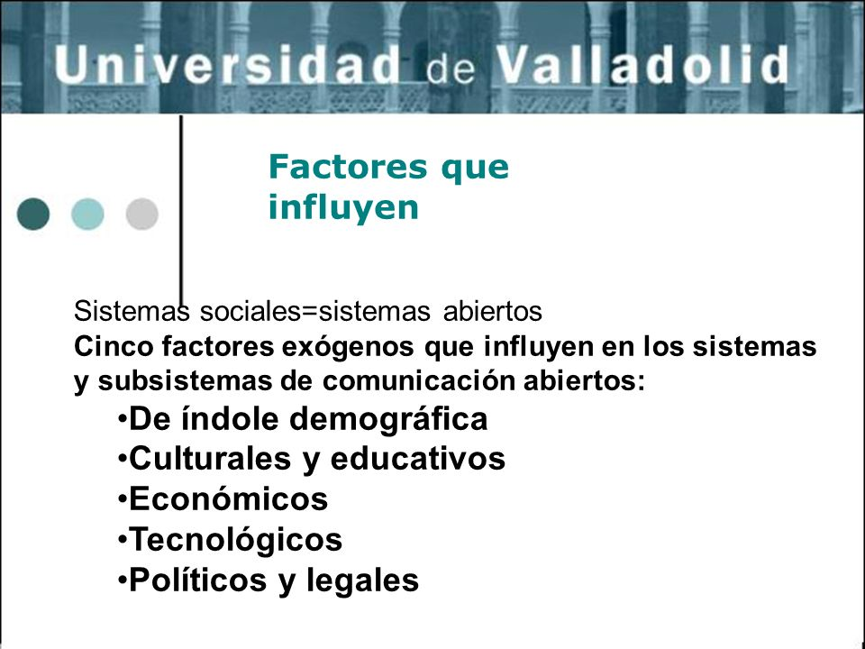 Culturales y educativos Económicos Tecnológicos Políticos y legales