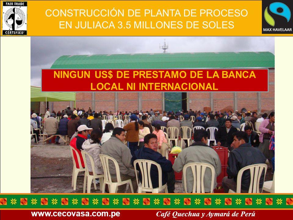NINGUN US$ DE PRESTAMO DE LA BANCA LOCAL NI INTERNACIONAL