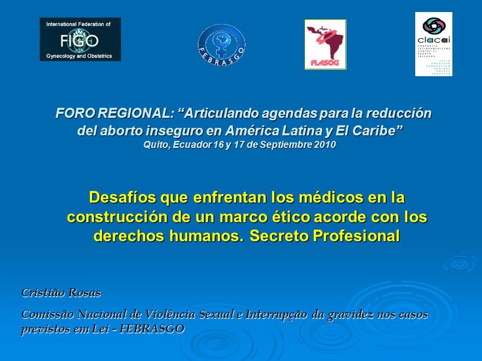 FORO REGIONAL: Articulando agendas para la reducción del aborto inseguro en América Latina y El Caribe Quito, Ecuador 16 y 17 de Septiembre 2010