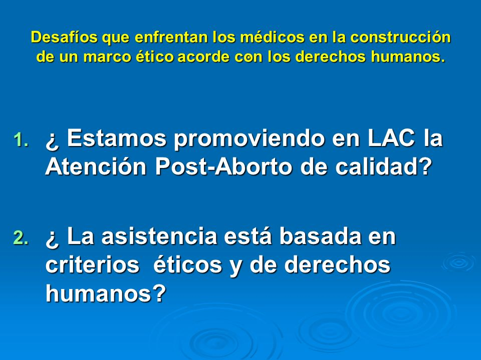 ¿ Estamos promoviendo en LAC la Atención Post-Aborto de calidad