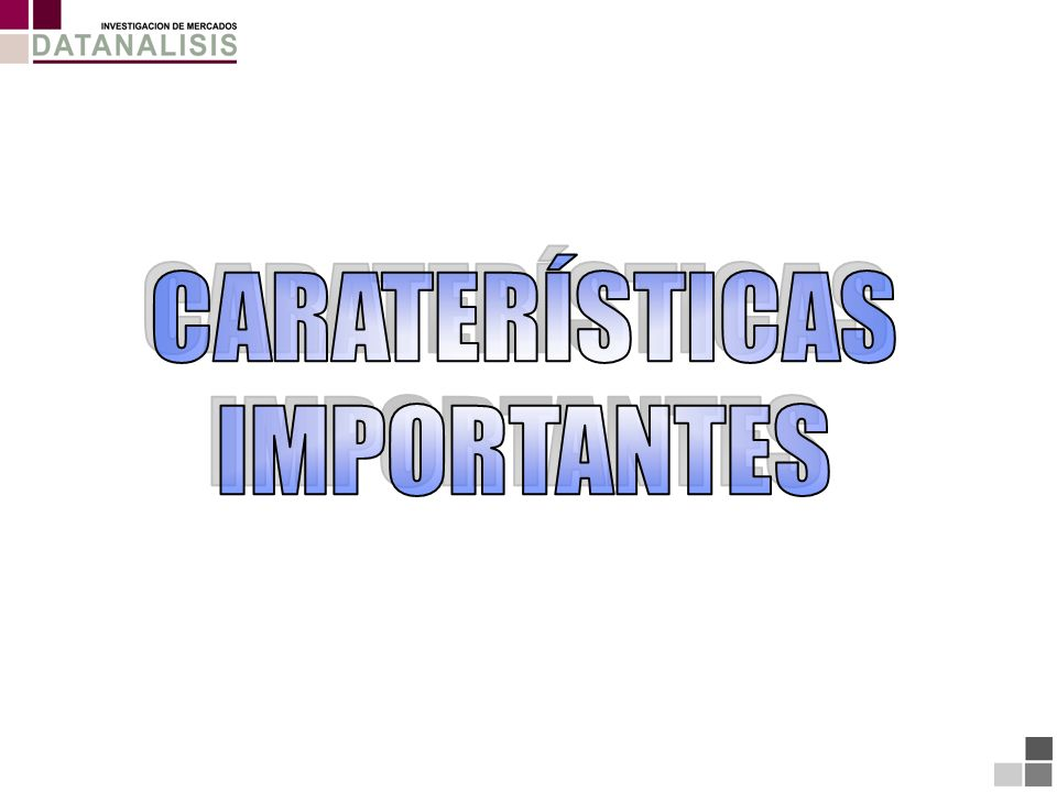 CARATERÍSTICAS IMPORTANTES