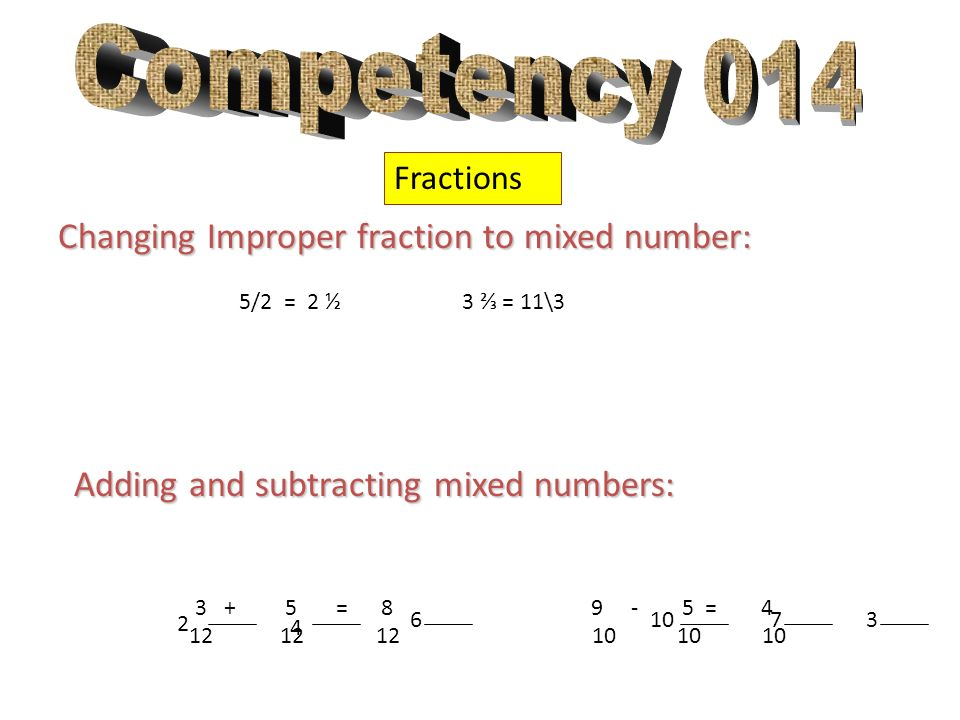Competency 014 Changing Improper fraction to mixed number: