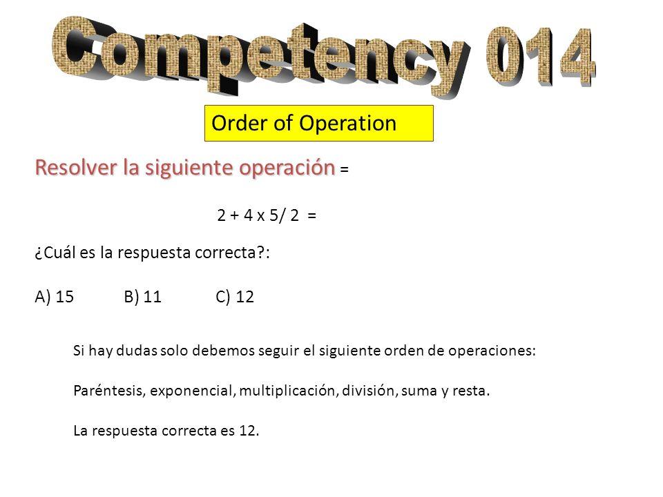 Competency 014 Order of Operation Resolver la siguiente operación =