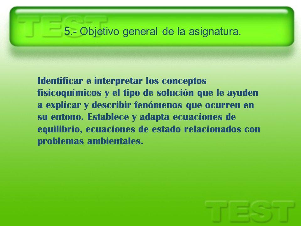 5.- Objetivo general de la asignatura.