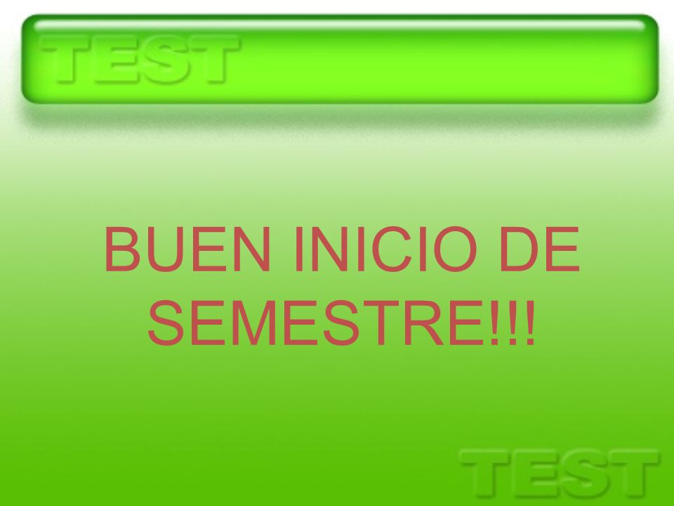 BUEN INICIO DE SEMESTRE!!!