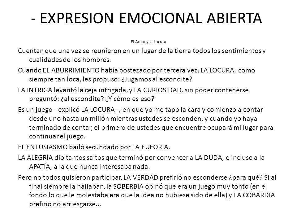 - EXPRESION EMOCIONAL ABIERTA