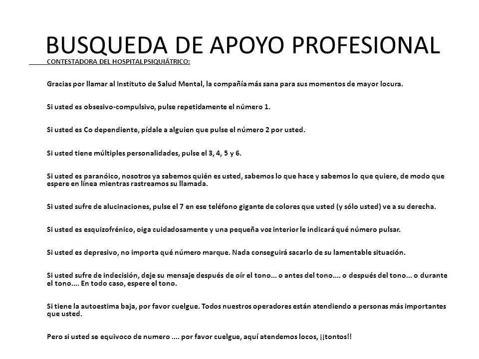 BUSQUEDA DE APOYO PROFESIONAL