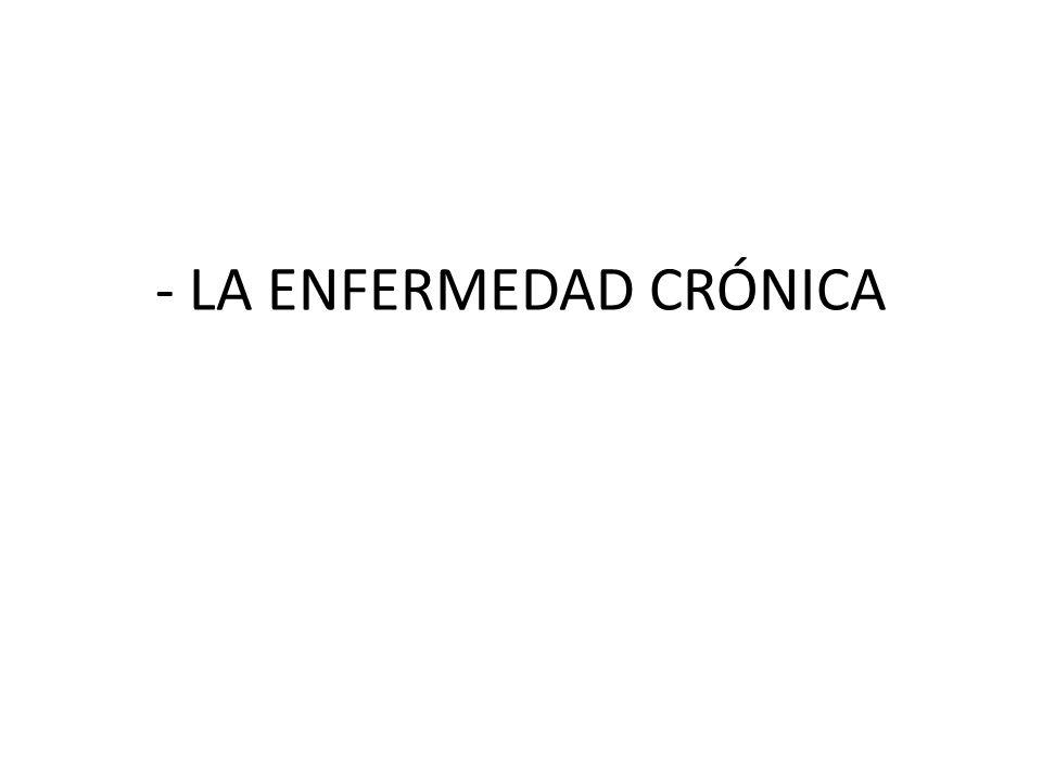 - LA ENFERMEDAD CRÓNICA