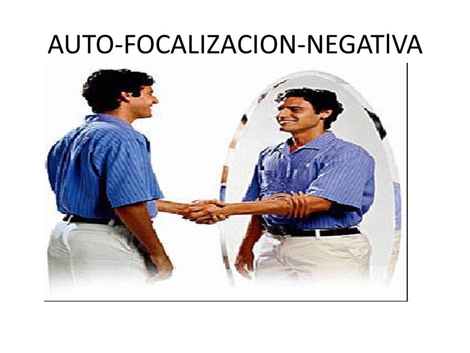 AUTO-FOCALIZACION-NEGATlVA