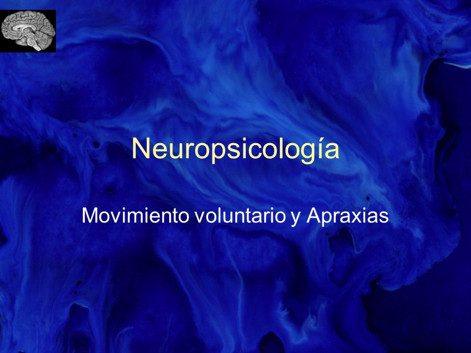 Movimiento voluntario y Apraxias