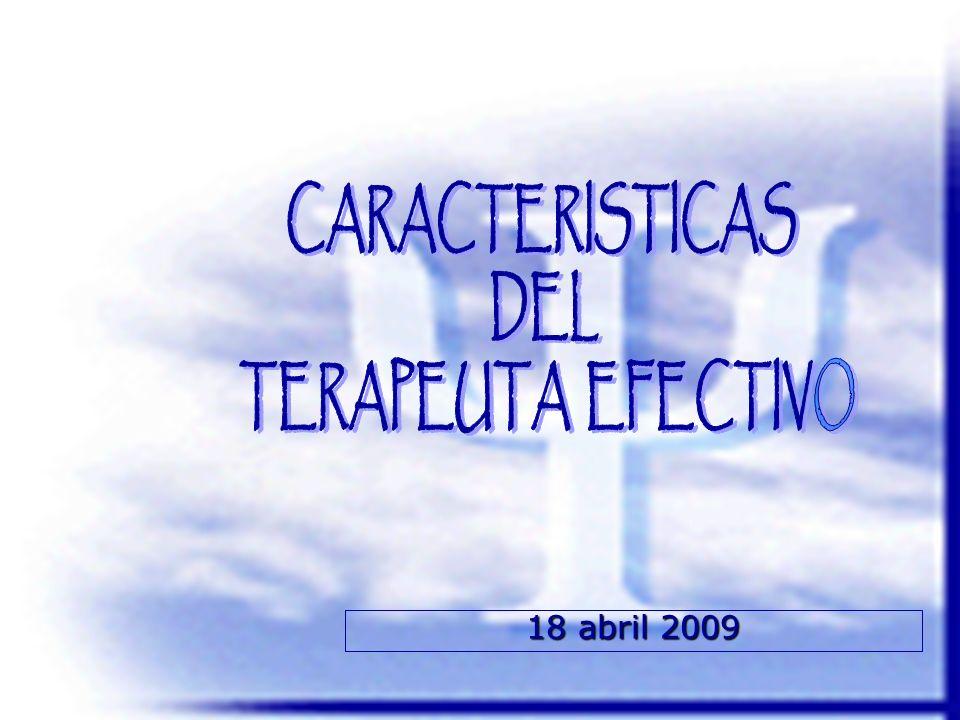 CARACTERISTICAS DEL TERAPEUTA EFECTIVO