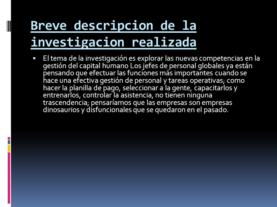 Breve descripcion de la investigacion realizada