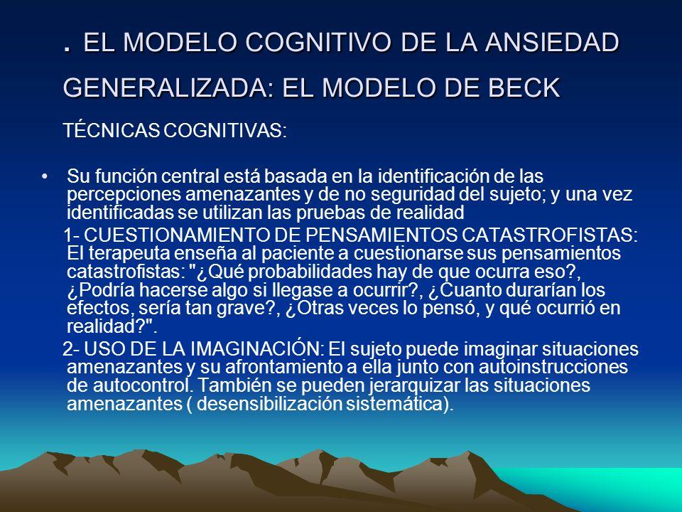 . EL MODELO COGNITIVO DE LA ANSIEDAD GENERALIZADA: EL MODELO DE BECK