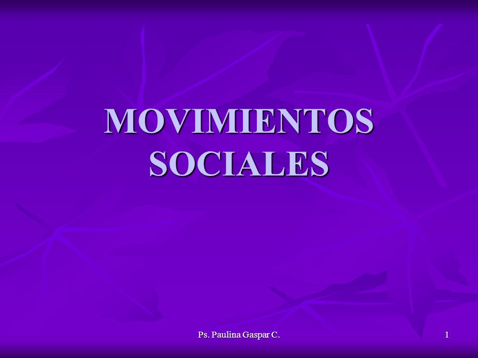 MOVIMIENTOS SOCIALES Ps. Paulina Gaspar C.