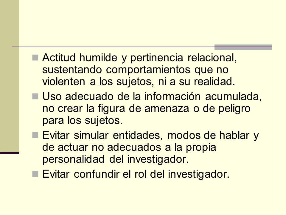 Actitud humilde y pertinencia relacional, sustentando comportamientos que no violenten a los sujetos, ni a su realidad.