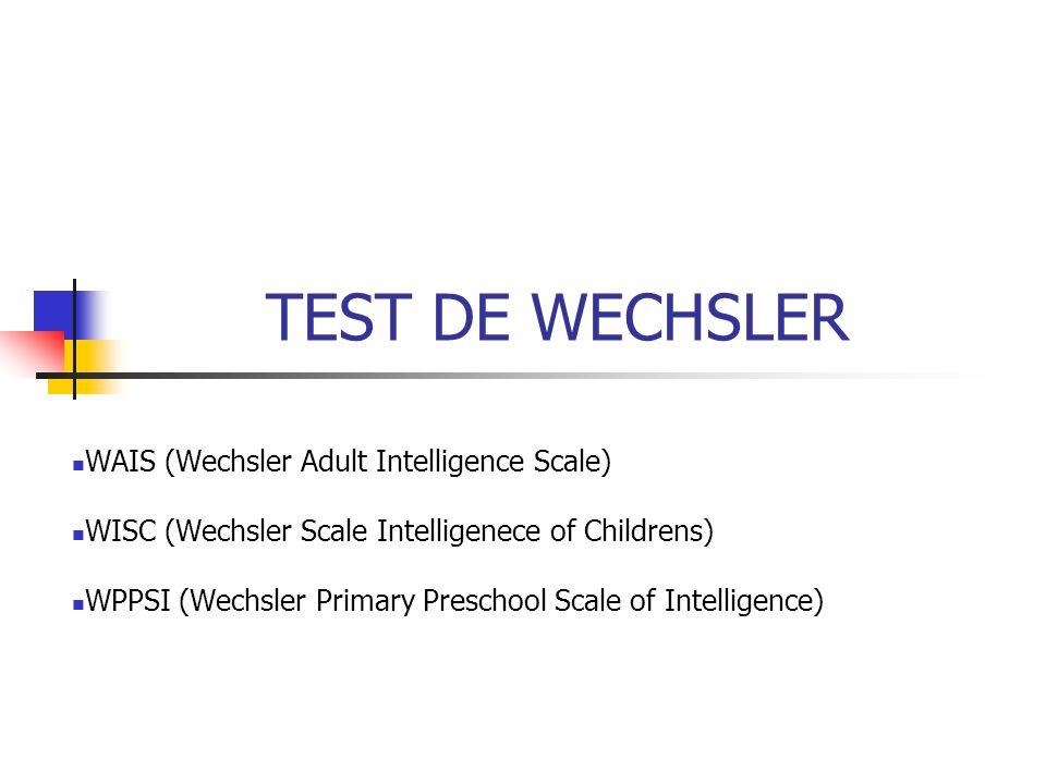 TEST DE WECHSLER WAIS (Wechsler Adult Intelligence Scale)