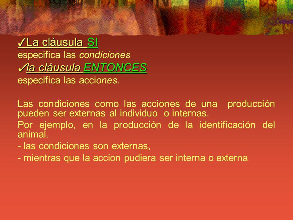 ✓La cláusula SI ✓la cláusula ENTONCES especifica las condiciones