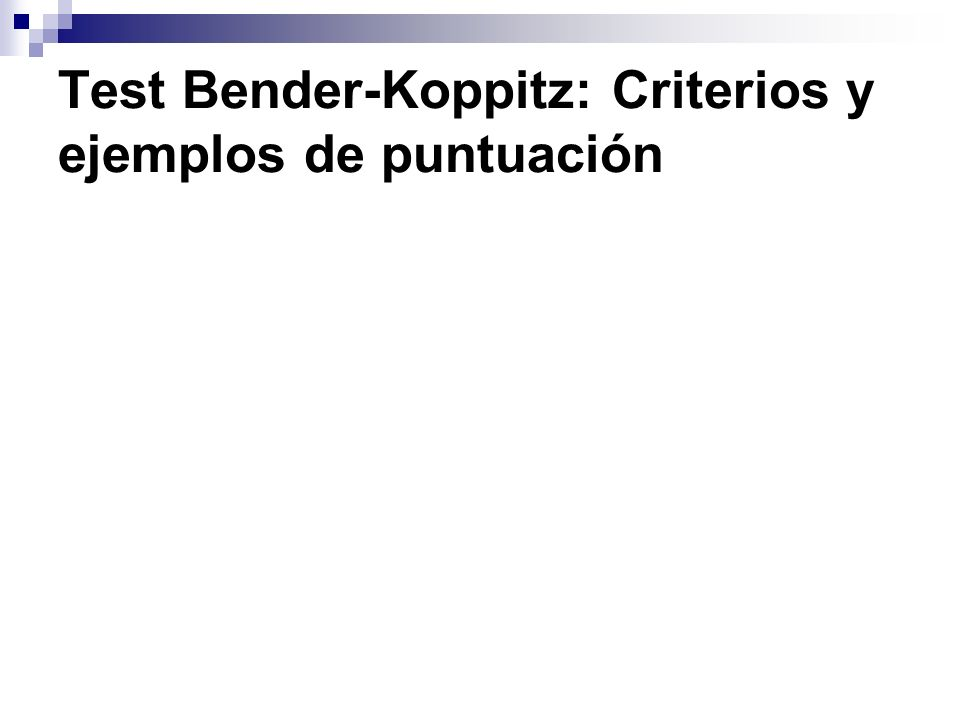 Test Bender-Koppitz: Criterios y ejemplos de puntuación