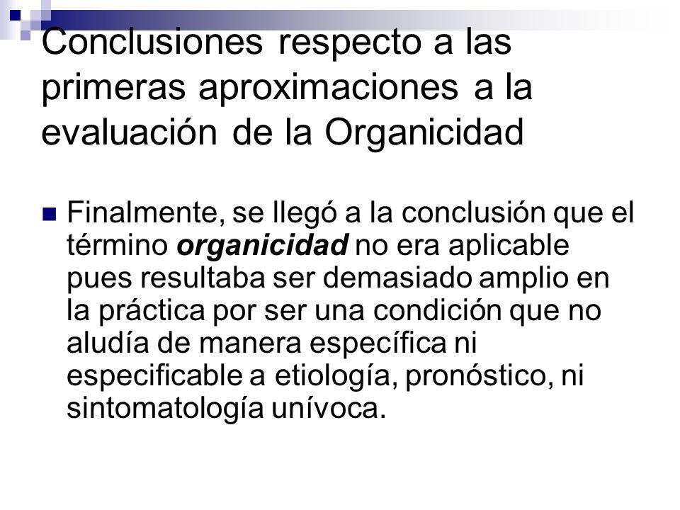 Conclusiones respecto a las primeras aproximaciones a la evaluación de la Organicidad