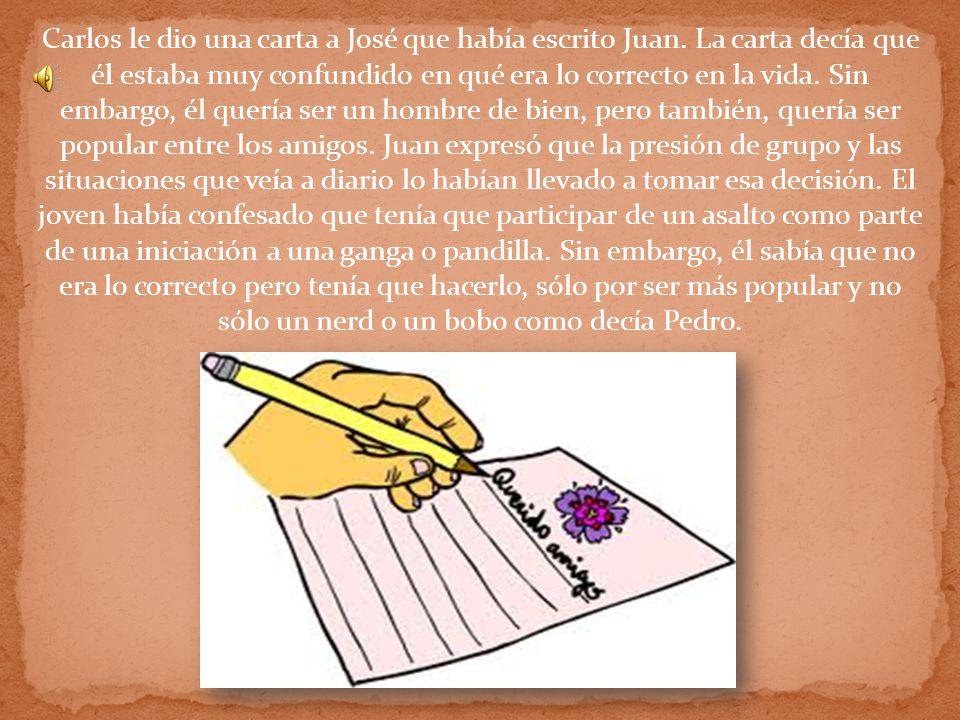 Carlos le dio una carta a José que había escrito Juan