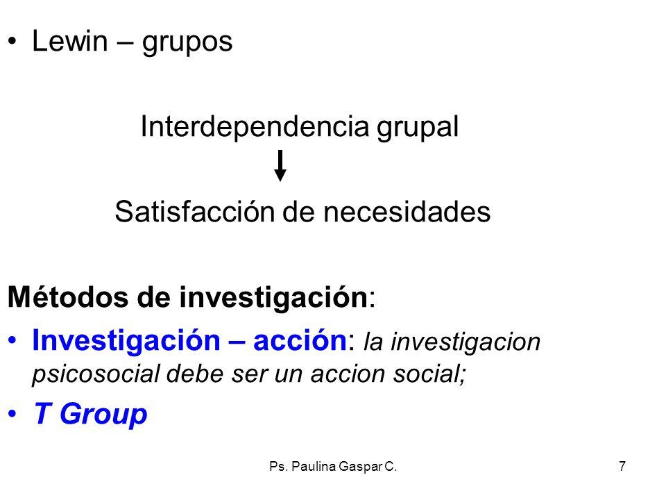 Interdependencia grupal Satisfacción de necesidades