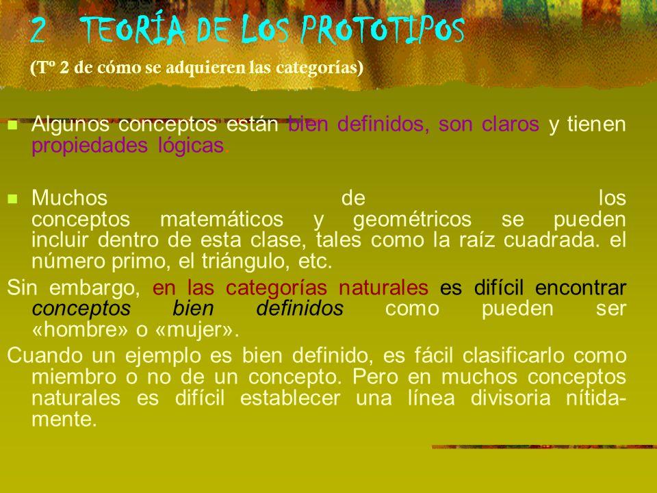2 TEORÍA DE LOS PROTOTIPOS (Tº 2 de cómo se adquieren las categorías)