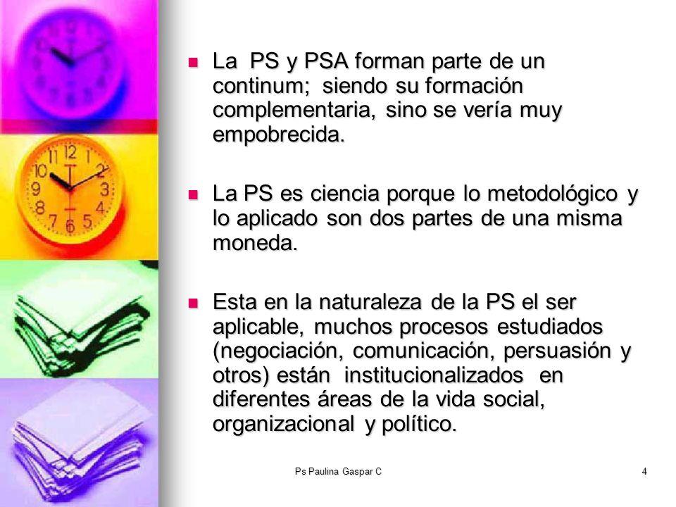 La PS y PSA forman parte de un continum; siendo su formación complementaria, sino se vería muy empobrecida.