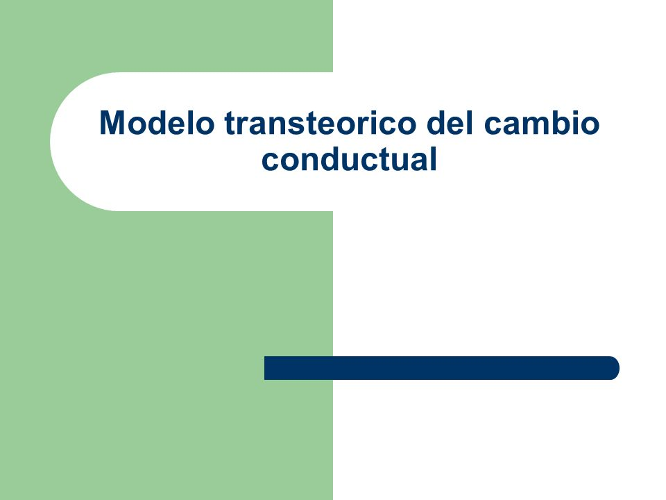 Modelo transteorico del cambio conductual