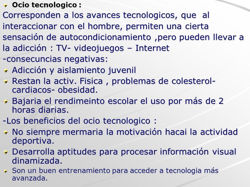 Corresponden a los avances tecnologicos, que al