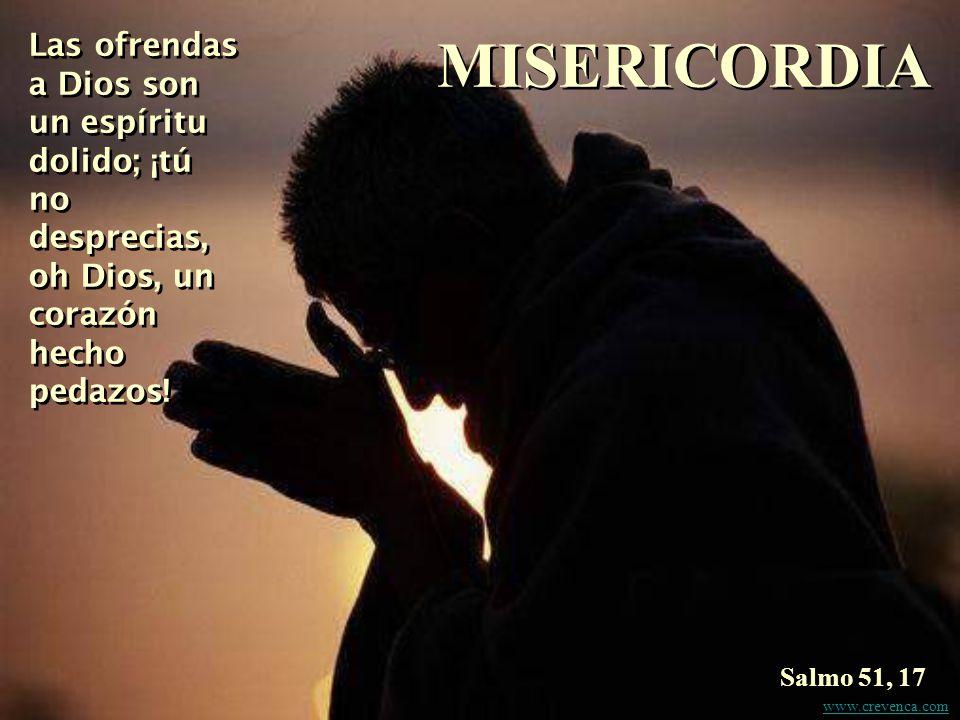 Las ofrendas a Dios son un espíritu dolido; ¡tú no desprecias, oh Dios, un corazón hecho pedazos!
