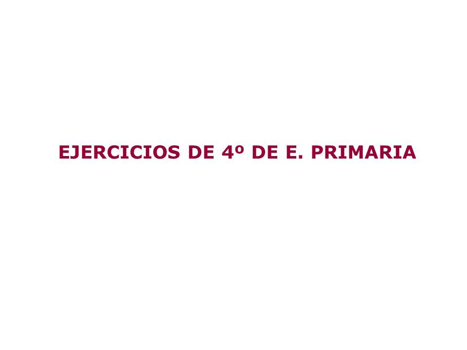 EJERCICIOS DE 4º DE E. PRIMARIA