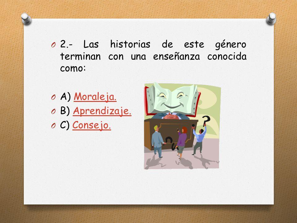 2.- Las historias de este género terminan con una enseñanza conocida como: