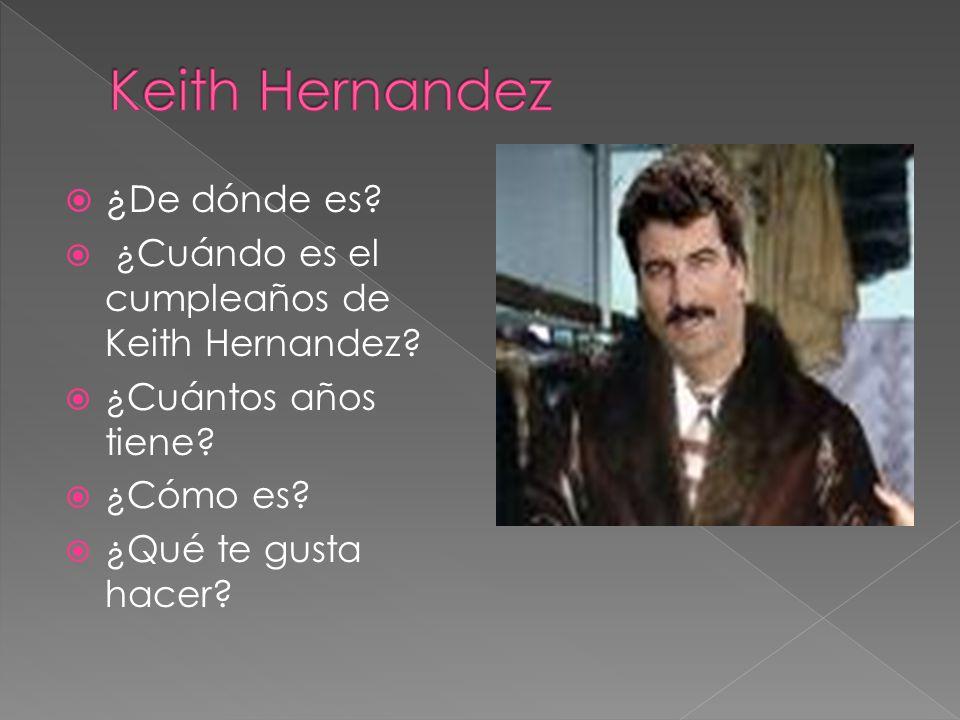 Keith Hernandez ¿De dónde es