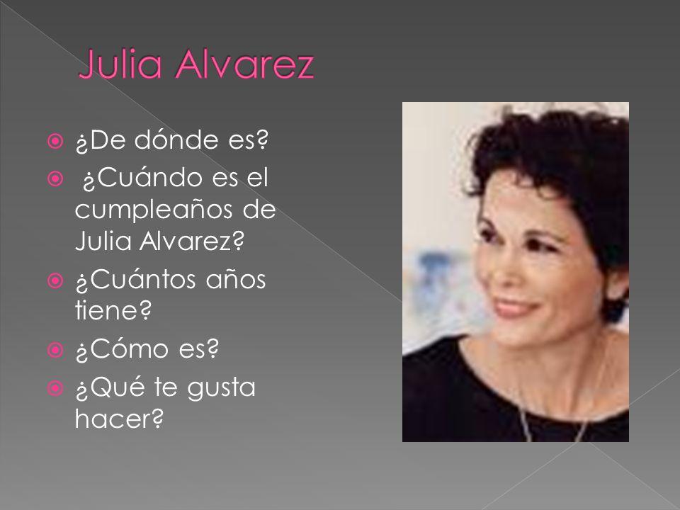 Julia Alvarez ¿De dónde es ¿Cuándo es el cumpleaños de Julia Alvarez