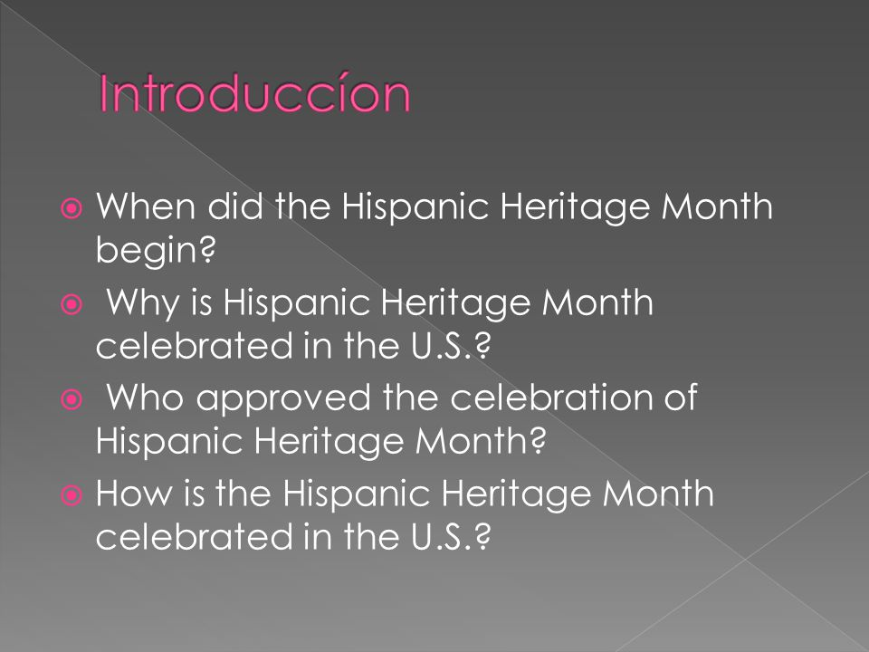 Introduccíon When did the Hispanic Heritage Month begin