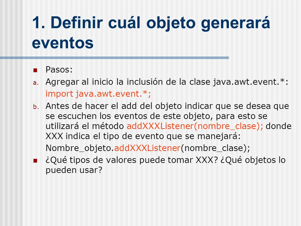 1. Definir cuál objeto generará eventos