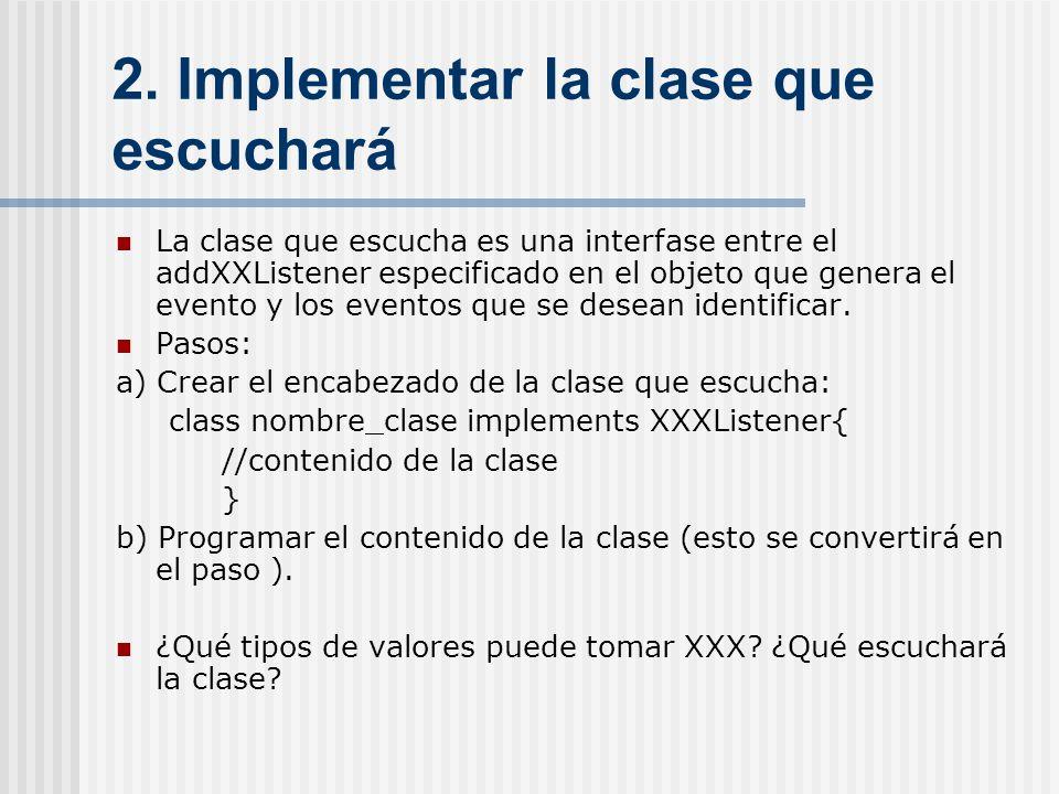 2. Implementar la clase que escuchará
