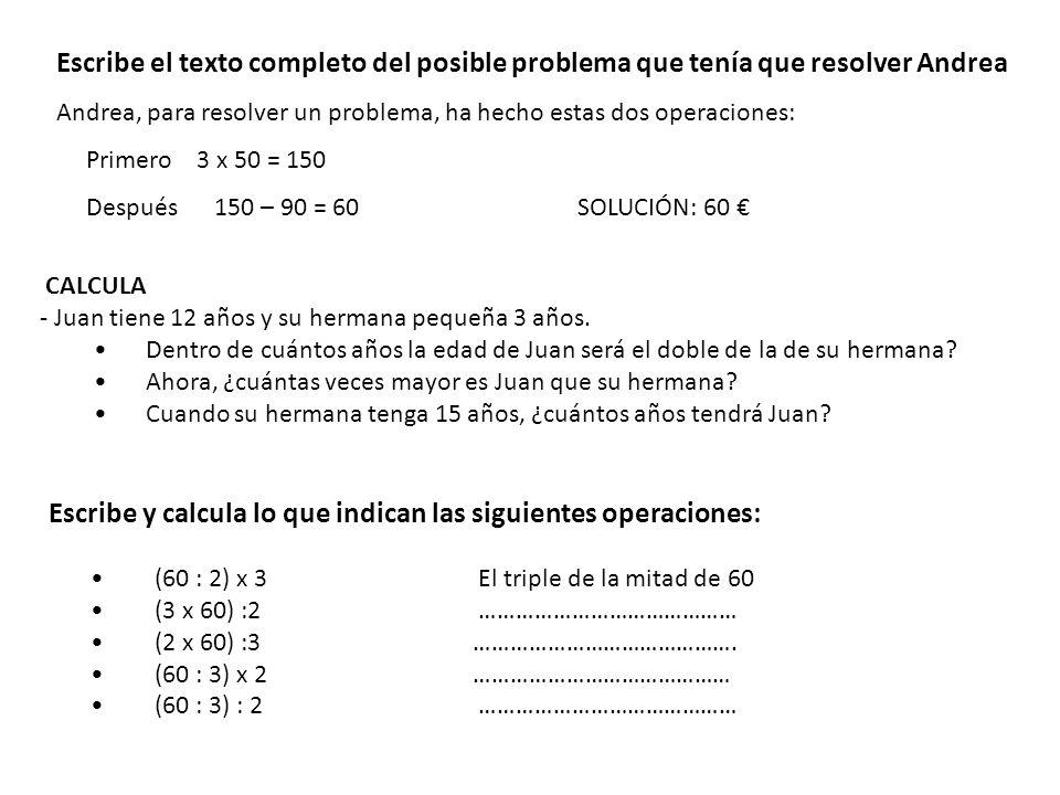 Escribe y calcula lo que indican las siguientes operaciones: