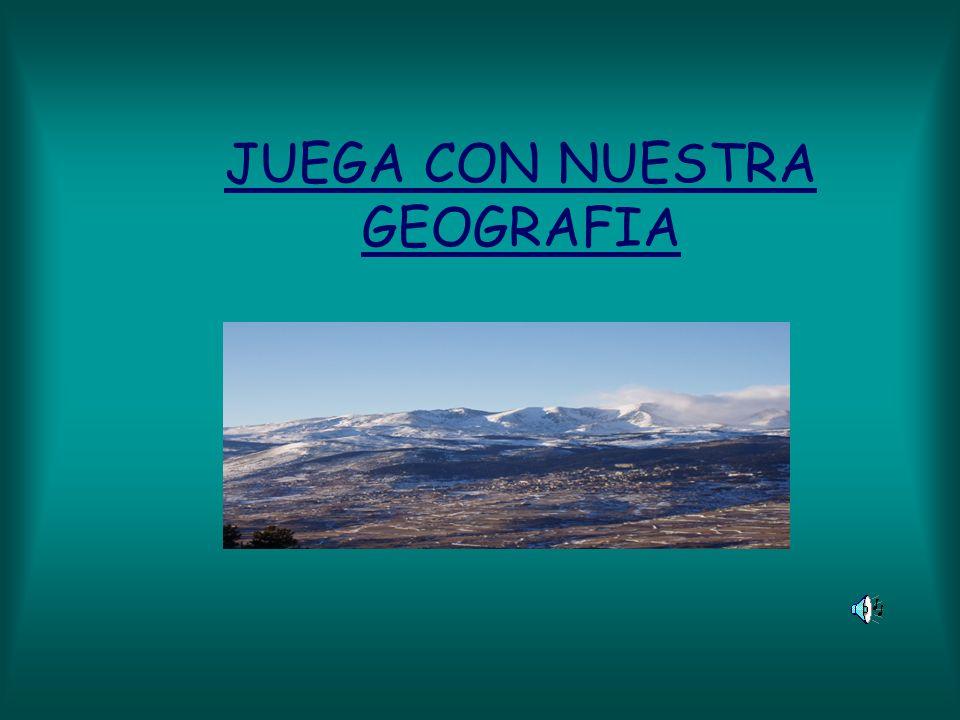 JUEGA CON NUESTRA GEOGRAFIA