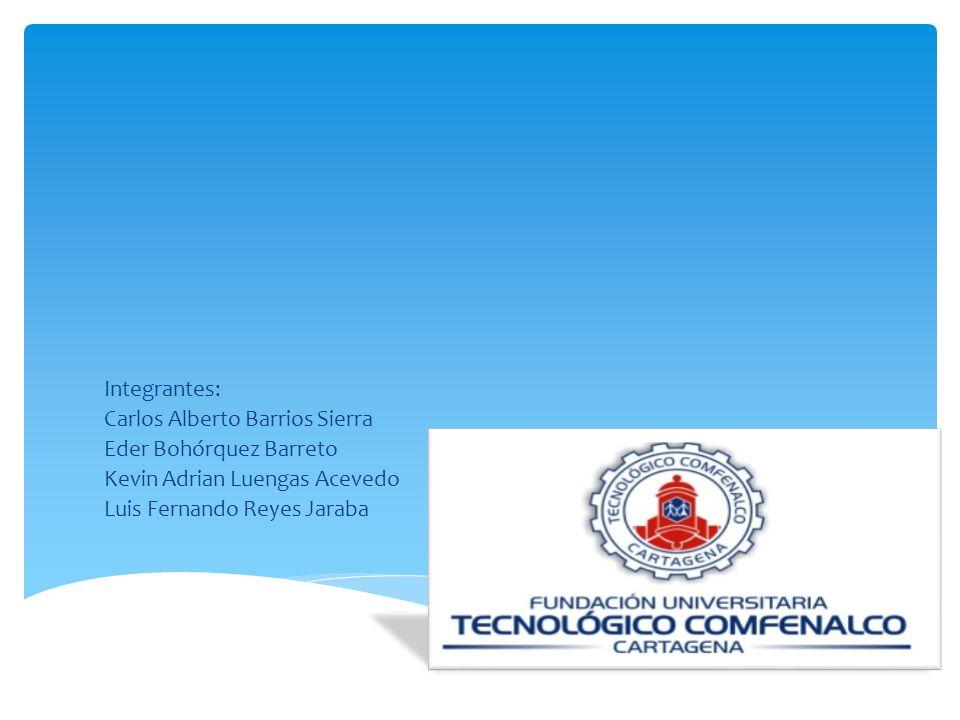 Integrantes: Carlos Alberto Barrios Sierra. Eder Bohórquez Barreto. Kevin Adrian Luengas Acevedo.