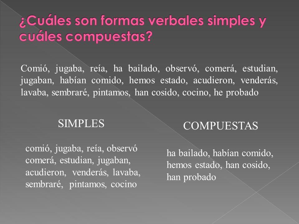 ¿Cuáles son formas verbales simples y cuáles compuestas
