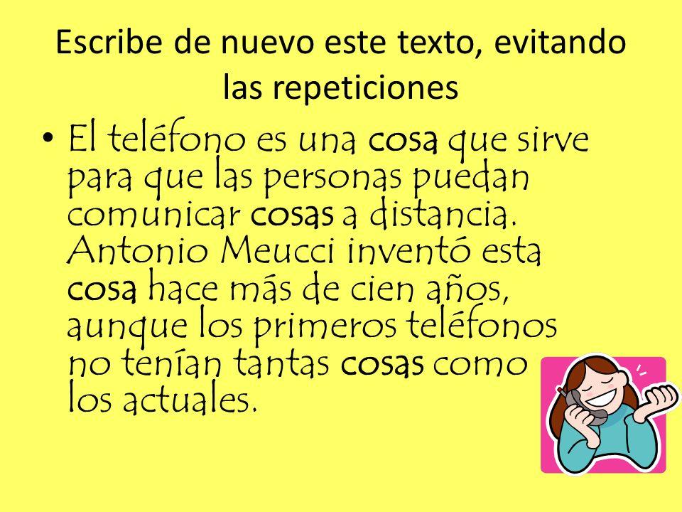 Escribe de nuevo este texto, evitando las repeticiones