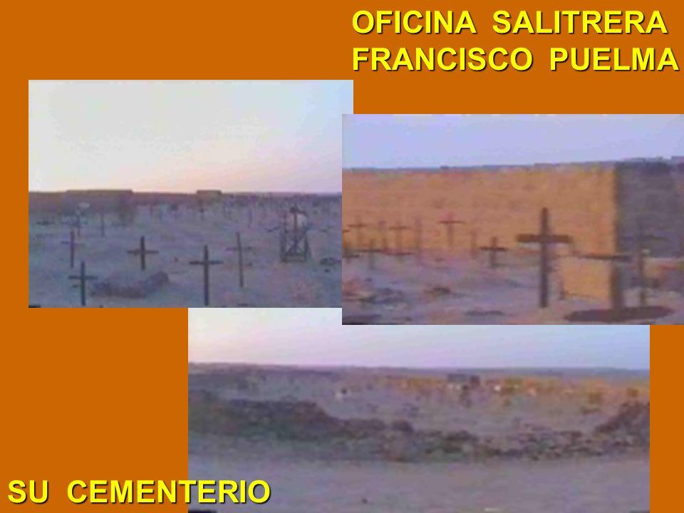 OFICINA SALITRERA FRANCISCO PUELMA SU CEMENTERIO